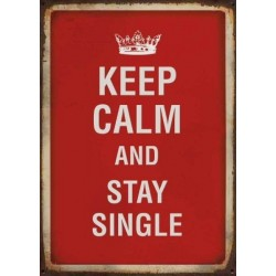 Keep Calm and stay Single
